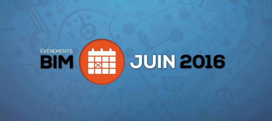 Les 9 événements BIM à ne pas manquer en juin 2016