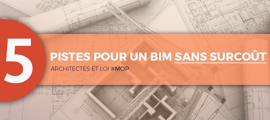 Architectes et loi MOP : 5 pistes pour intégrer le BIM sans surcoût