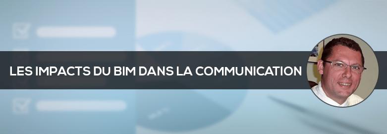 Les Impacts du BIM dans la communication - Enquête et analyses de Philippe HALLAY