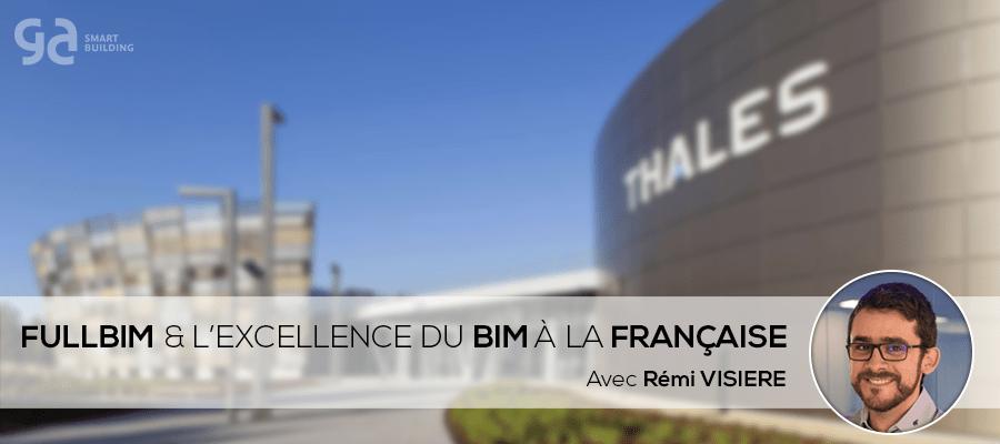 """Le FullBIM chez Groupe GA : une """"success BIM story"""" à la Française - avec Rémi VISIÈRE"""