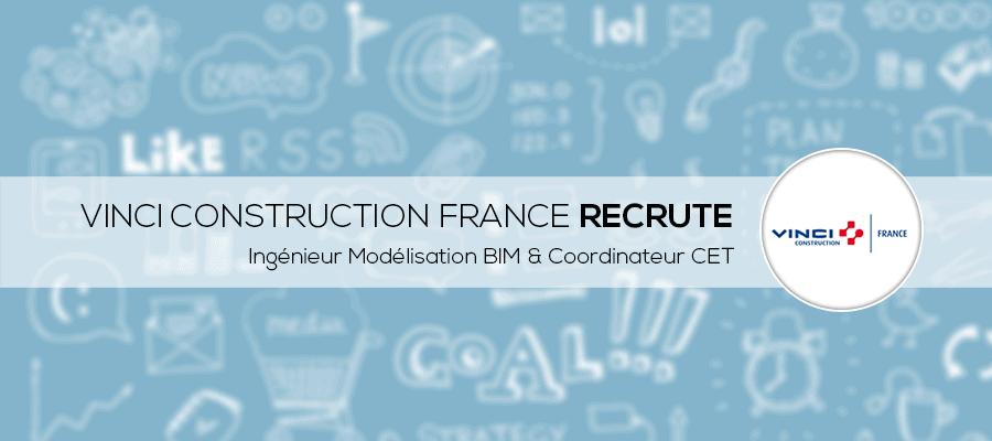 Ingénieurs Modélisation BIM & Coordinateurs CET : Rejoignez Vinci Construction France