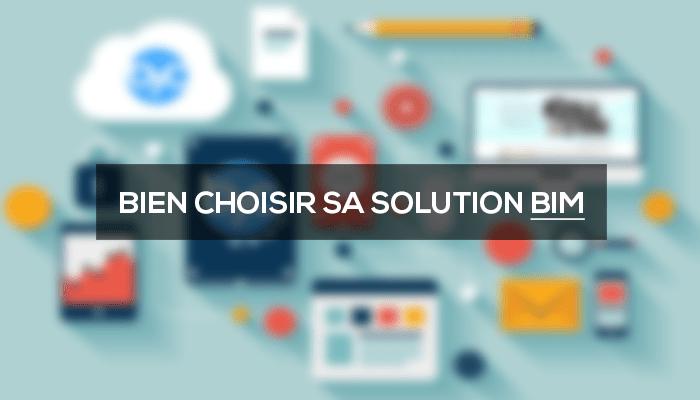 4 Questions & Réponses pour bien choisir sa solution BIM