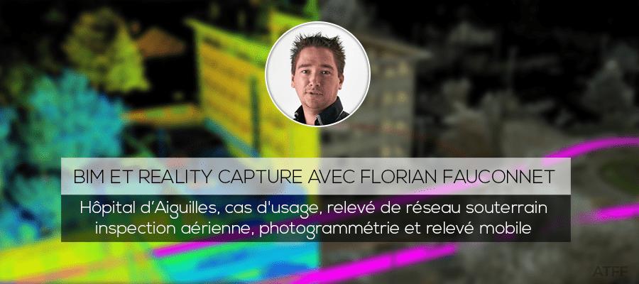 BIM et Reality Capture : Techniques, démarches et cas d'usage avec Florian FAUCONNET