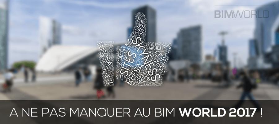 Les activités à ne pas manquer au BIM World 2017