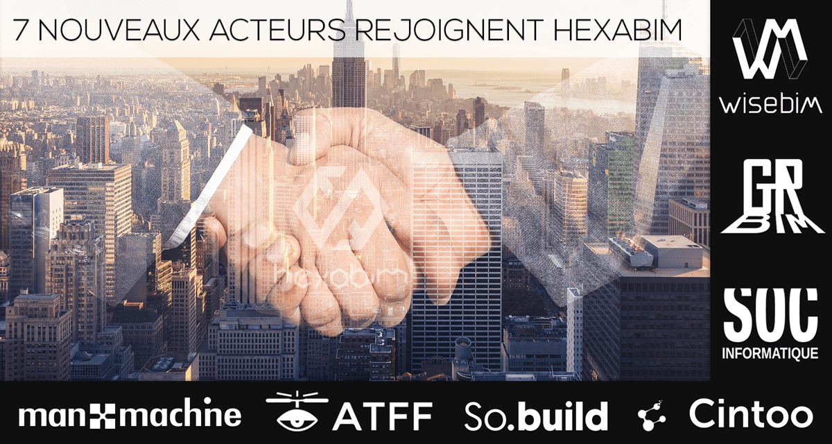 HEXABIM continues to federate the BIM ecosystem with 7 new French and International Actors