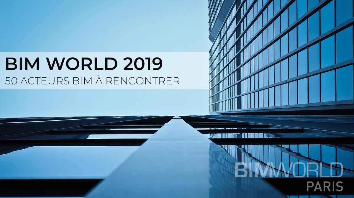 50-acteurs-bim-rencontrer-bim-world-2019