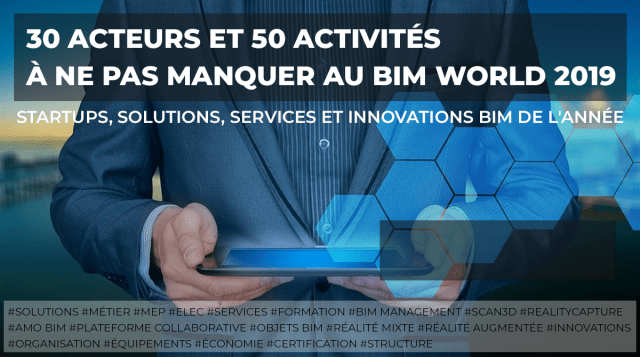 30 Actors and 50 activities not to be missed at BIM World 2019: Startups, Solutions, Services and BIM Innovations of the Year #Partners