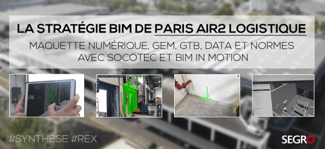 The Paris BIM strategy Air2 Logistics: Digital Mockup, GEM, GTB, Data and Standards with Socotec and BIM in Motion