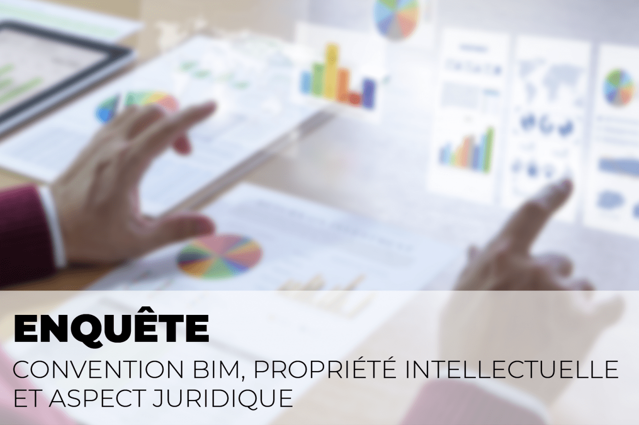 Enqute-Convention-BIM-proprit-intellectuelle-et-aspect-juridique