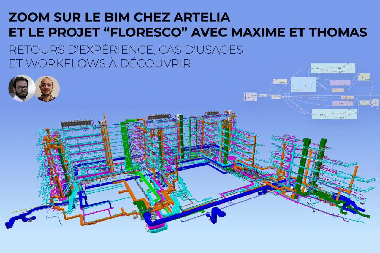 Zoom-BIM-chez-Artelia-et-le-projet-Floresco-avec-Maxime-et-Thomas