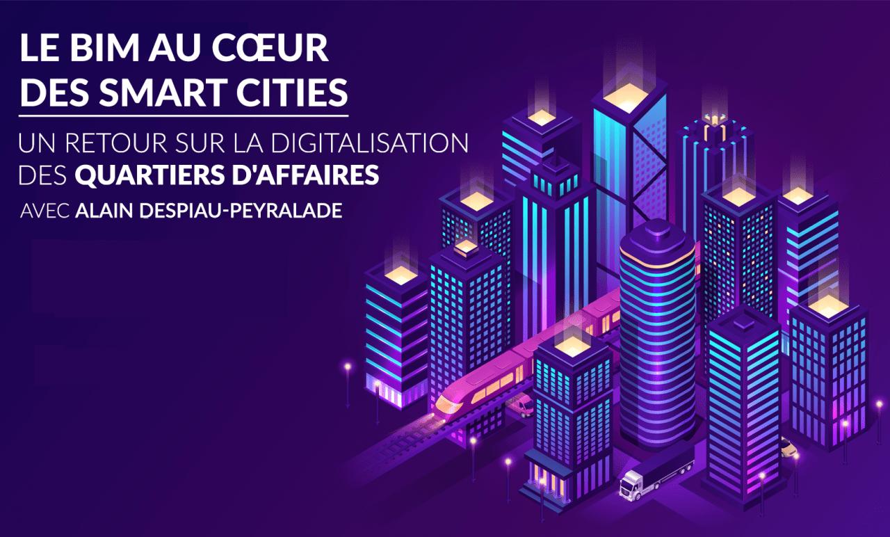 Le-BIM-au-cur-des-smart-cities---un-retour-sur-la-digitalisation-des-quartiers-daffaires-avec-Alain-DESPIAU-PEYRALADE