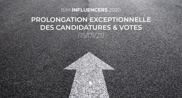 BIM Influencers 2020 : prolongation exceptionnelle des candidatures / votes (15/01/21)