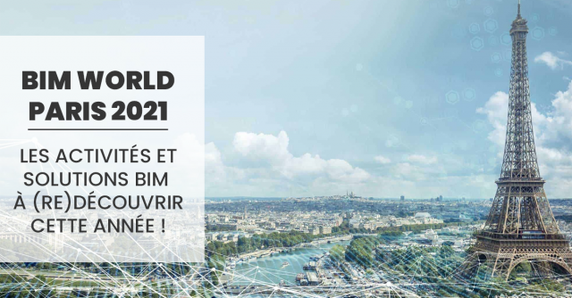 BIM World Paris is back: the BIM activities and solutions to (re) discover this year