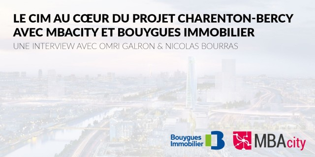 CIM at the heart of the Charenton-Bercy project with MBAcity and Bouygues Immobilier - Interview