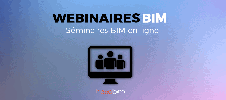 Webinaires & séminaires BIM en ligne