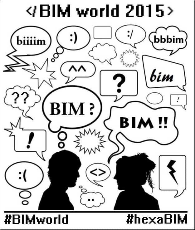 BIM World 2015, des critiques et des contacts !