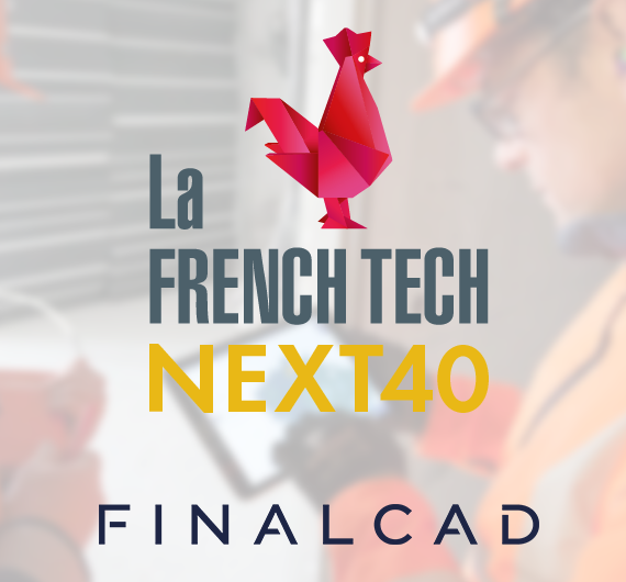 La transition numérique dans la construction au coeur du Next40 avec la nomination de Finalcad