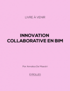 Innovation collaborative en BIM (livre à venir)