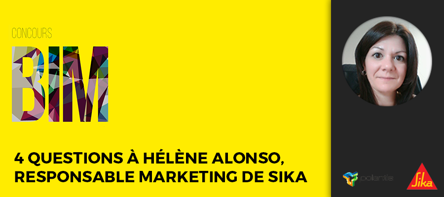 Concours BIM 2017 : 4 questions à Hélène Alonso, Responsable Marketing de Sika