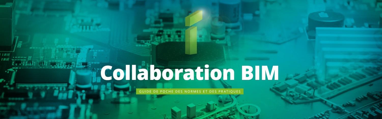 Collaboration BIM : le guide des normes et des pratiques
