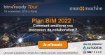 BIM ready tour : Le Plan BIM 2022, les normes ISO et les outils technologiques - 19 nov #Paris