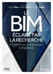 Le BIM éclairé par la recherche : Modélisation, collaboration et ingénierie