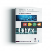 Guide du pilotage du facilities management - 4 niveaux & 6 dimensions