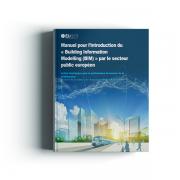 L'introduction du BIM (Building Information Modelling) par le secteur public européen - Version Française