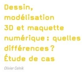 Dessin, modélisation 3D et maquette numérique : Quelles différences ?