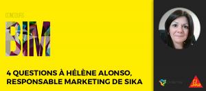 Concours BIM 2017 : 4 questions à Hélène Alonso, Responsable Marketing de Sika