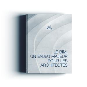 Le BIM, un enjeux majeur pour les Architectes