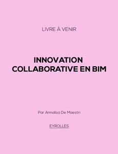Innovation collaborative en BIM (livre à venir)