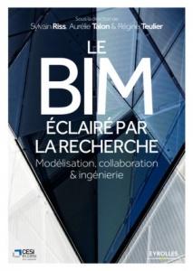 Le BIM éclairé par la recherche : Modélisation, collaboration et ingénierie (livre à venir)