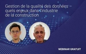 Gestion de la qualité des données –  quels enjeux dans l'industrie de la construction?