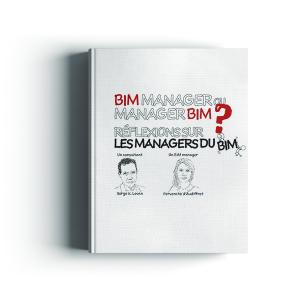 BIM Manager ou Manager BIM ? Réflexions sur les managers du BIM