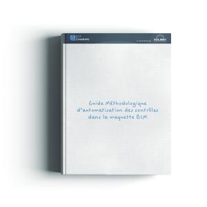 Guide Méthodologique d'automatisation des contrôles dans la maquette BIM (NOUVELLES MISES A JOUR)