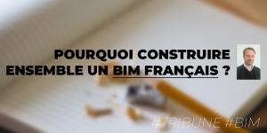 Raphaël Eulry : pourquoi construire ensemble un bim Français ?