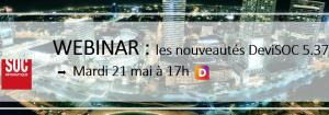 #LIVE avec Julien et Fabrice pour découvrir les nouveautés de la nouvelle version DeviSOC (5.37)