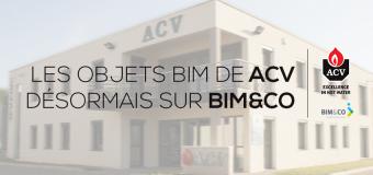 Les objets BIM de ACV désormais sur BIM&CO