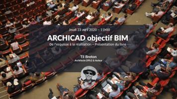 Littérature BIM : Archicad objectif BIM - De l'esquisse à la réalisation avec Til Breton