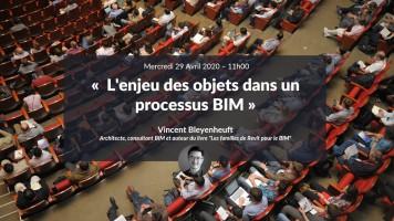 A venir : L'enjeu des objets dans un processus BIM avec Vincent Bleyenheuft