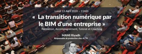 La transition numérique par le BIM : Formation, Accompagnement, Tutorat et Coaching avec Riyadh Mami