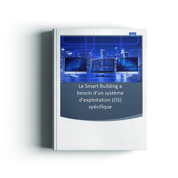 Le B'OS : Le système d'exploitation du bâtiment digital