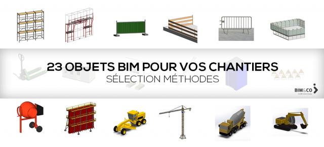 23 Objets BIM méthodes en téléchargement libre (chantier)