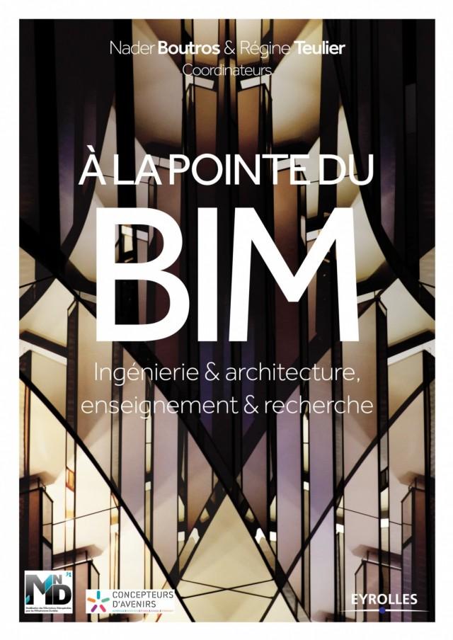 A la pointe du BIM: Ingénierie et architecture, enseignement et recherche