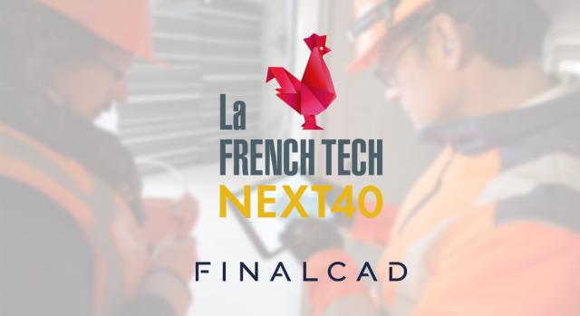 La transition numérique de la construction au coeur du Next40 avec la nomination de Finalcad