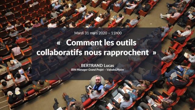 Comment les outils collaboratifs nous rapprochent avec Lucas BERTRAND