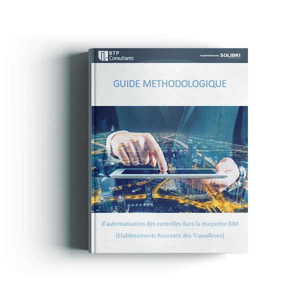 Guide Méthodologique d'automatisation des contrôles dans la maquette BIM - Etablissements Recevant des Travailleurs