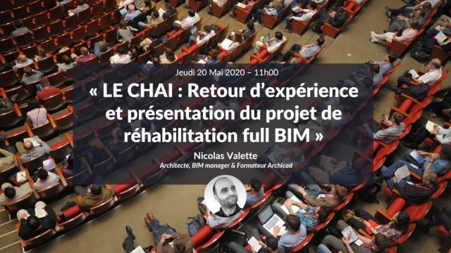 LE CHAI : Retour d'expérience et présentation du projet de réhabilitation full BIM avec Nicolas Valette