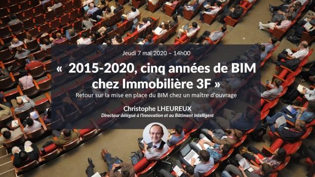 BIM & Maîtrise d'ouvrage : 2015-2020, cinq années de BIM chez Immobilière 3F avec Christophe LHEUREUX